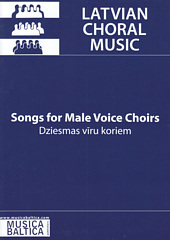 Songs for Male Voice Choirs (Latvian Choral Music)