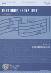 Even when He is silent [SATB]