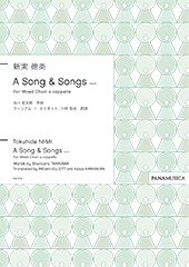 A Song & Songs for Mixed Choir a cappella