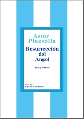 Resurreccion del Angel for 2 piano(2P4H)